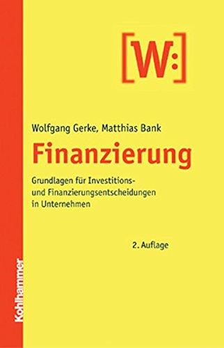9783170181694: Finanzierung: Grundlagen für Investitions- und Finanzierungsentscheidungen im Unternehmen