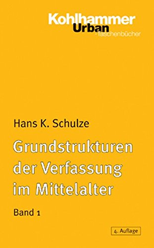 9783170182394: Grundstrukturen der Verfassung im Mittelalter 1: Stammesverband, Gefolgschaft, Lehnswesen, Grundherrschaft (Urban-Taschenbuecher)