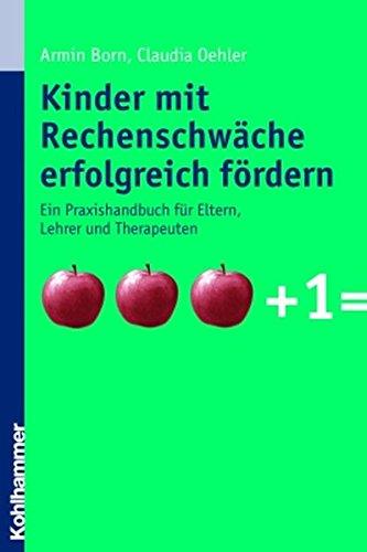 9783170183179: Kinder mit Rechenschwäche erfolgreich fördern: Ein Praxishandbuch für Eltern, Lehrer und Therapeuten