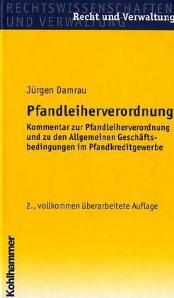 9783170185043: Pfandleiherverordnung: Kommentar Zur Pfandleiherverordnung Und Zu Den Allgemeinen Geschaftsbedingungen Im Pfandkreditgewerbe (German Edition)