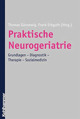 9783170186156: Praktische Neurogeriatrie: Grundlagen - Diagnostik - Therapie - Sozialmedizin (German Edition)