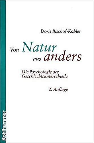 Von Natur aus anders - Die Psychologie der Geschlechtsunterschiede: Bischof-Köhler, Doris