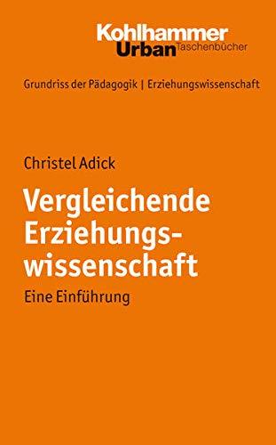 9783170188587: Vergleichende Erziehungswissenschaft: Eine Einfuehrung (Urban-taschenbuecher) (German Edition)