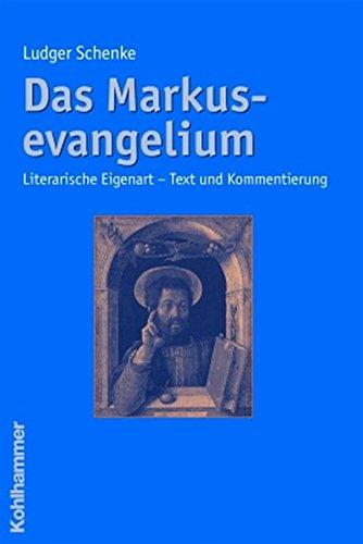 Das Markusevangelium: Literarische Eigenarten - Text Und Kommentierung (German Edition): Ludger ...