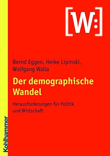 9783170190238: Der demographische Wandel: Herausforderungen für Politik und Wirtschaft