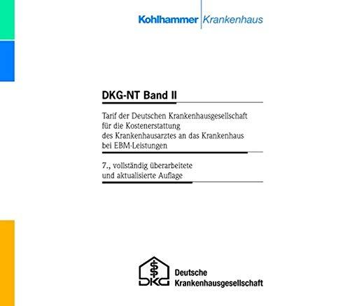 9783170190726: DKG-NT Band 2. Tarif der Deutschen Krankenhausgesellschaft: Tarif der Deutschen Krankenhausgesellschaft für die Kostenerstattung des Krankenhausarztes an das Krankenhaus bei EBM-Leistungen