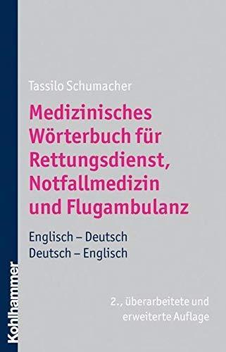 9783170191716: Medizinisches Worterbuch Fur Rettungsdienst, Notfallmedizin Und Flugambulanz: Englisch-Deutsch/Deutsch-Englisch (German Edition)