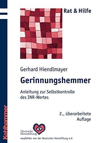 9783170191723: Gerinnungshemmer: Anleitung Zur Selbstkontrolle Des Inr-wertes (Rat & Hilfe) (German Edition)