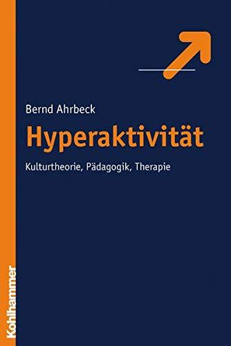 9783170192133: Hyperaktivitat: Kulturtheorie, Padagogik, Therapie (German Edition)