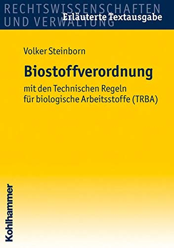 9783170192676: Biostoffverordnung: mit den Technischen Regeln für biologische Arbeitsstoffe (TRBA)