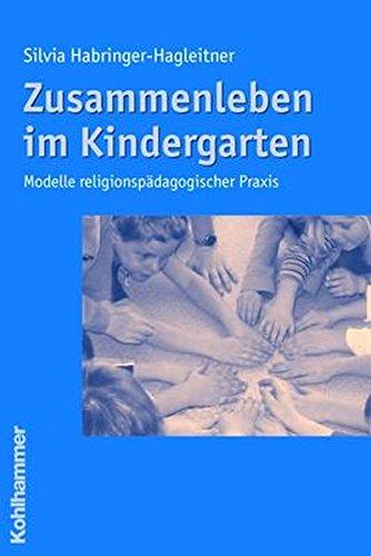 9783170193383: Zusammenleben im Kindergarten: Modelle religionspädagogischer Praxis