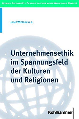9783170195325: Unternehmensethik im Spannungsfeld der Kulturen und Religionen (Globale Solidaritat - Schritte Zu Einer Neuen Weltkultur)