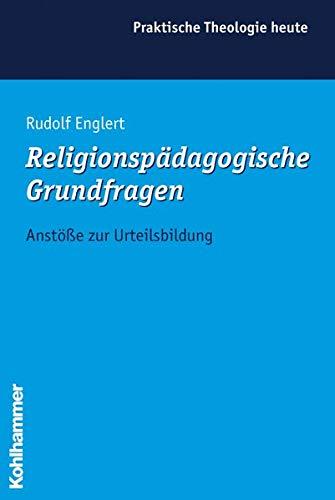 9783170195479: Religionspädagogische Grundfragen. Anstöße zur Urteilsbildung;
