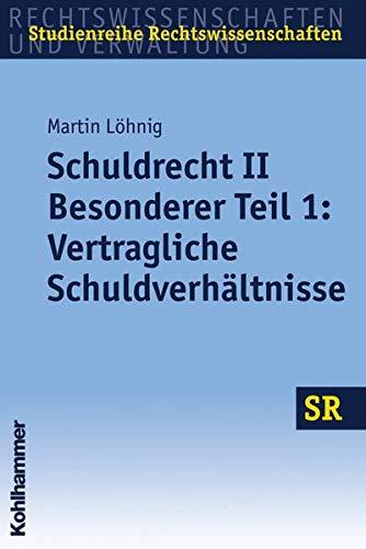 9783170195646: Schuldrecht II: Besonderer Teil 1: Vertragliche Schuldverhältnisse (Studienreihe Rechtswissenschaften)