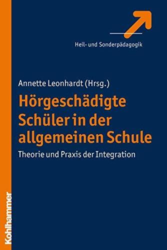 9783170195745: Hörgeschädigte Schüler in der allgemeinen Schule: Theorie und Praxis der Integration