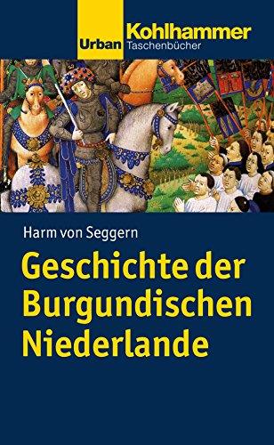 9783170196162: Geschichte der Burgundischen Niederlande (Urban-Taschenbucher)
