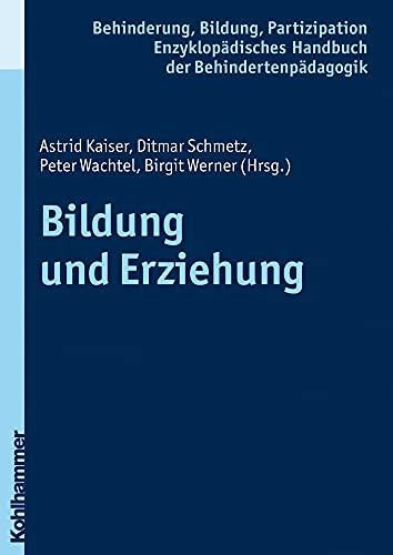 Bildung und Erziehung (Enzyklopadisches Handbuch Der Behindertenpadagogik,: Kaiser Astrid, Schmetz