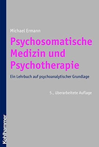 9783170196643: Psychosomatische Medizin Und Psychotherapie: Ein Lehrbuch Auf Psychoanalytischer Grundlage (German Edition)