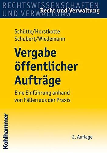 9783170197275: Vergabe Offentlicher Auftrage: Eine Einfuhrung Anhand Von Fallen Aus Der Praxis (Recht Und Verwaltung) (German Edition)