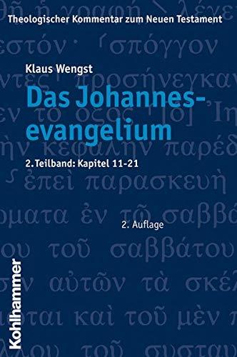 9783170198159: Das Johannesevangelium 2. Kapitel 11-21 : Theologischer Kommentar zum Neuen Testament: Bd 4,2