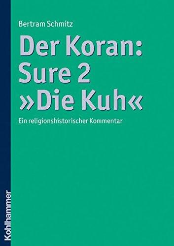 9783170198791: Der Koran: Sure 2 »Die Kuh«: Ein religionshistorischer Kommentar