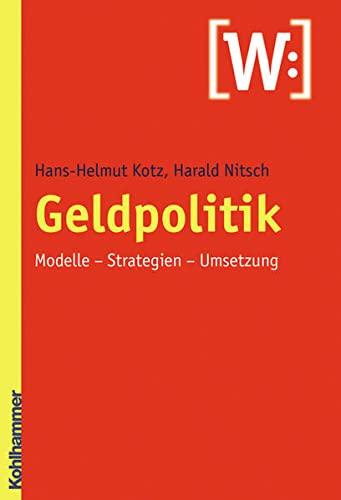 9783170199262: Geldpolitik: Modelle, Strategien, Umsetzung