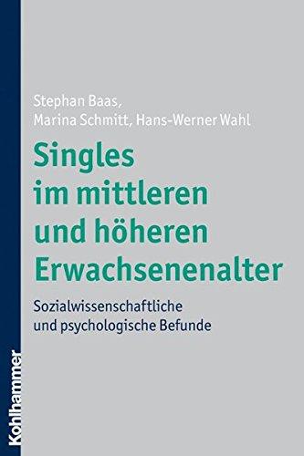 9783170199842: Singles im mittleren und h�heren Erwachsenenalter: Sozialwissenschaftliche und psychologische Befunde