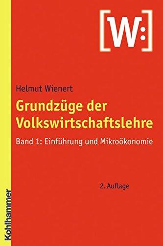 9783170200456: Grundzuge Der Volkswirtschaftslehre: Band 1: Einfuhrung Und Mikrookonomie (German Edition)