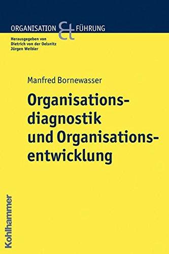 9783170200777: Organisationsdiagnostik Und Organisationsentwicklung (Organisation Und Fuhrung) (German Edition)