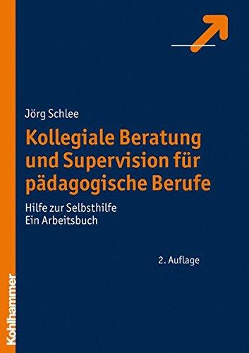 9783170200906: Kollegiale Beratung und Supervision f�r p�dagogische Berufe