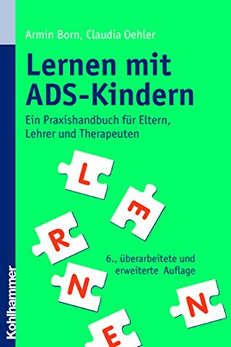 9783170201088: Lernen mit ADS-Kindern: Ein Praxishandbuch für Eltern, Lehrer und Therapeuten