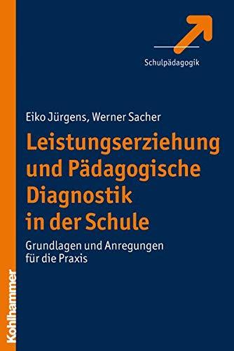 9783170201477: Leistungserziehung und P�dagogische Diagnostik in der Schule