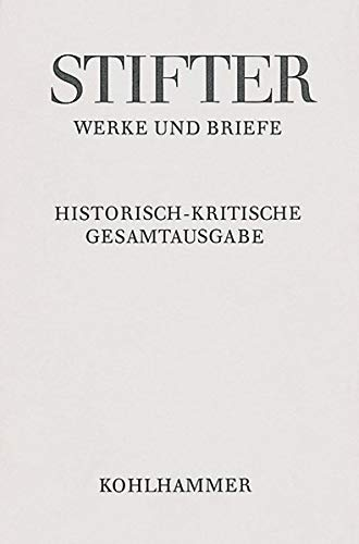 Werke und Briefe 10/3. Amtliche Schriften zu Schule und Universität: Adalbert Stifter