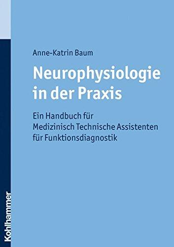 9783170203358: Neurophysiologie in der Praxis: Ein Handbuch für die medizinisch-technische Assistentin für Funktionsdiagnostik