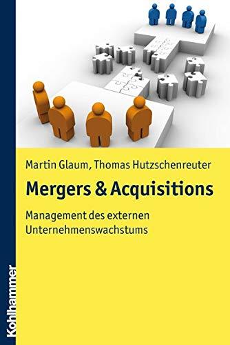9783170203754: Mergers & Acquisitions: Management des externen unternehmenswachstums (German Edition)