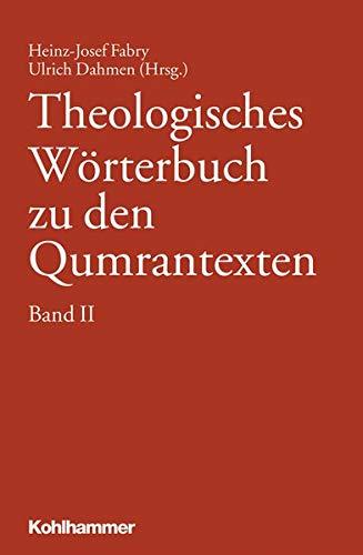 Theologisches Wörterbuch zu den Qumrantexten. Band 2: Heinz-Josef Fabry