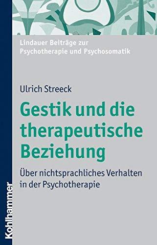 9783170204867: Gestik und die therapeutische Beziehung: �ber nichtsprachliches Verhalten in der Psychotherapie (Nicht Angegeben)