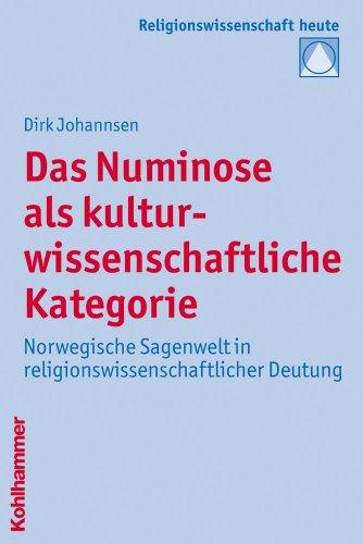 9783170205185: Das Numinose als kulturwissenschaftliche Kategorie: Norwegische Sagenwelt in religionswissenschaftlicher Deutung (Religionswissenschaft Heute)