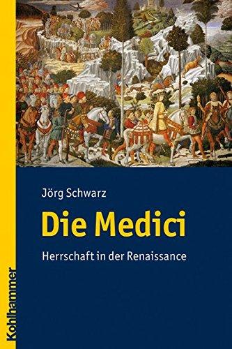 9783170206632: Die Medici: Herrschaft in der Renaissance