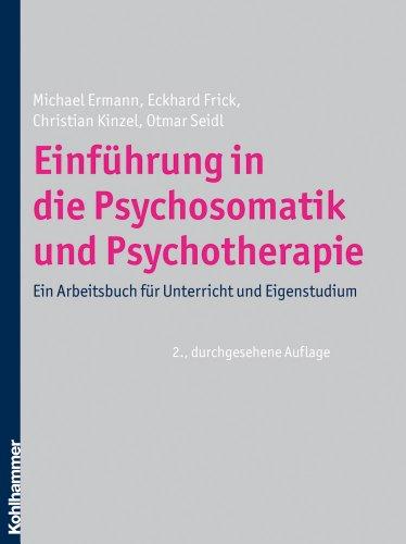 9783170206755: Einfuhrung in Die Psychosomatik Und Psychotherapie: Ein Arbeitsbuch Fur Unterricht Und Eigenstudium (German Edition)