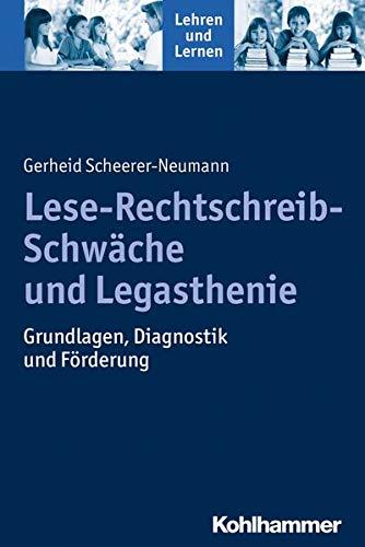 9783170207400: Lese-Rechtschreib-Schwäche und Legasthenie: Grundlagen, Diagnostik und Förderung (Lehren Und Lernen)