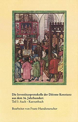 Investiturprotokolle der Diözese Konstanz aus dem 16. Jahrhundert. Band 48