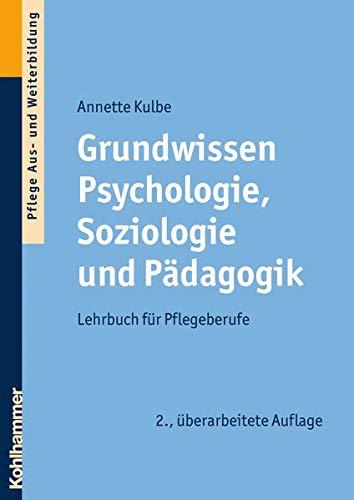 9783170208032: Grundwissen Psychologie, Soziologie Und Padagogik: Lehrbuch Fuer Pflegeberufe