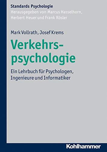 9783170208469: Verkehrspsychologie: Ein Lehrbuch für Psychologen, Ingenieure und Informatiker (Kohlhammer Standards Psychologie)