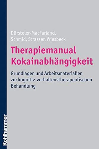 9783170209138: Therapiemanual Kokainabhängigkeit: Grundlagen und Arbeitsmaterialien zur kognitiv-verhaltenstherapeutischen Behandlung