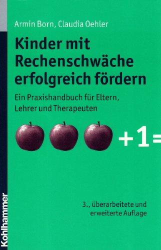 9783170209152: Kinder mit Rechenschwäche erfolgreich fördern: Ein Praxishandbuch für Eltern, Lehrer und Therapeuten
