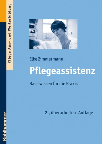 9783170209220: Pflegeassistenz: Basiswissen Fur Die Praxis (German Edition)