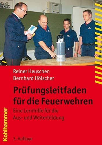 9783170209923: Pr�fungsleitfaden f�r die Feuerwehren: Eine Lernhilfe f�r die Aus- und Weiterbildung (Fachbuchreihe Brandschutz)