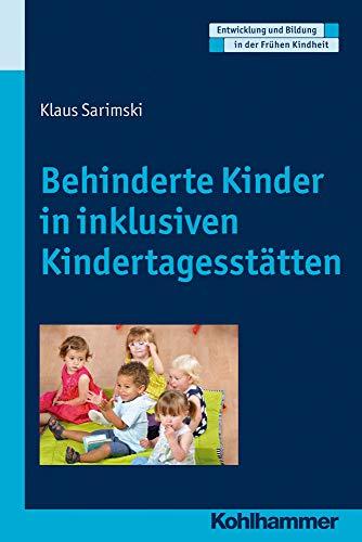 9783170210950: Behinderte Kinder in inklusiven Kindertagesstätten (Entwicklung und Bildung in der Fruehen Kindheit)