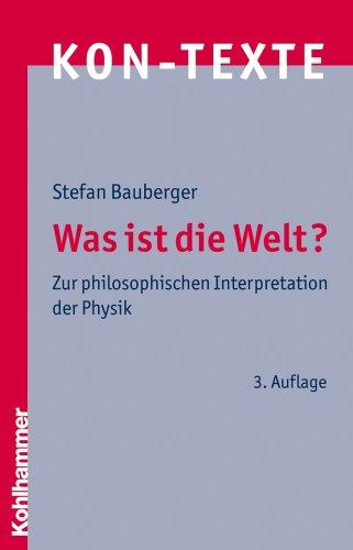 9783170211827: Was Ist Die Welt?: Zur Philosophischen Interpretation Der Physik (Kon-Texte) (German Edition)